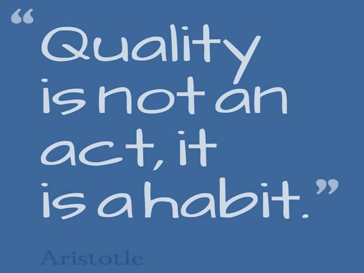 Aristotle-Quote-Quality-is-not-an-act-it-is-a-habit